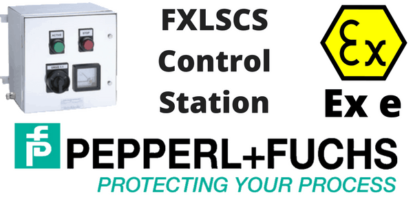 Hazardous Area Control Units & Stations – Pepperl Fuchs FXLSCS