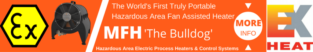 The Worlds First Truly Portable Hazardous Area Fan Assisted Electrical Heater for Hazardous Areas & Explosive Atmosphere